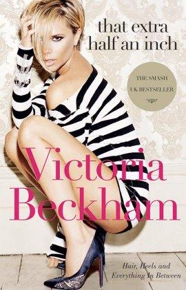 Victoria Beckham - that Extra Half an Inch