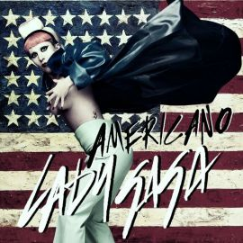 Lady Gaga Americano Born This Way