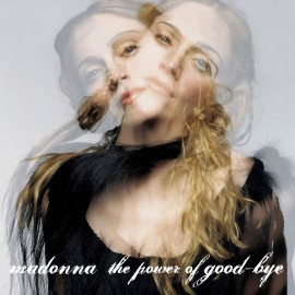 Madonna The Power Of Good-Bye