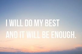 To Do My Best - Be Enough