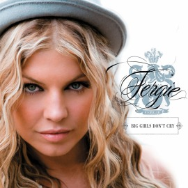 Fergie - Big Girls Don't Cry CD Cover